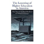 【预订】The Lowering of Higher Education in America: Why Financ