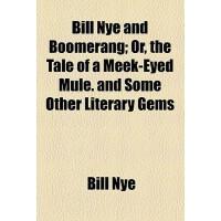 【预订】Bill Nye and Boomerang; Or, the Tale of a Meek-Eyed Mul
