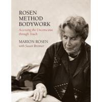 【预订】Rosen Method Bodywork Accessing the Unconscious through