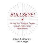 【预订】Bullseye!: Hitting Your Strategic Targets Through High-