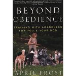 Beyond Obedience: Training with Awareness for You & Your Do