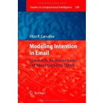 Modeling Intention in Email: Speech Acts, Information Leaks