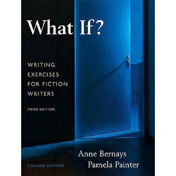 【预订】What If?: Writing Exercises for Fiction Writers 9780205616886 美国库房发货,通常付款后3-5周到货!