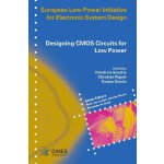 Designing CMOS Circuits for Low Power (European Low-Power I