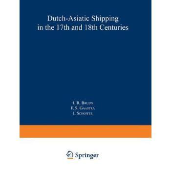 【预订】Dutch-asiatic Shipping in the 17th and 18th Centuries  Homeward-bound Voyages from Asia and the Cape to the Netherlands (1597-1795) 预订商品,需要1-3个月发货,非质量问题不接受退换货。