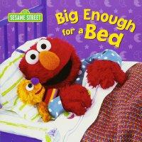 英文原版 芝麻街:自己睡觉!纸板书 Big Enough for a Bed (Sesame Street)