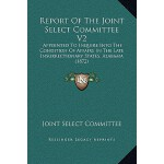 【预订】Report of the Joint Select Committee V2: Appointed to I