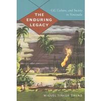 【预订】The Enduring Legacy: Oil, Culture, and Society in Venez