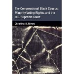 The Congressional Black Caucus, Minority Voting Rights, and