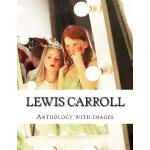 【预订】Lewis Carroll, Anthology with Images