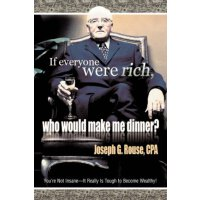 If Everyone Were Rich, Who Would Make Me Dinner?: You're No