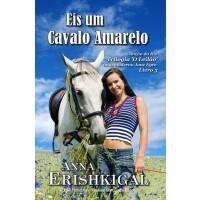 Eis um Cavalo Amarelo (Edi??o Portuguesa): O Leil?o �C Livro