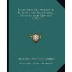 【预订】Della Sfera del Mondo Di M. Alisandro Piccolomini, Divi