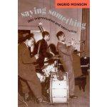 【预订】Saying Something: Jazz Improvisation and Interaction