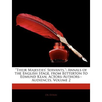 Their Majesties' Servants.: Annals of the English Stage, from Betterton to Edmund Kean. Actors-Authors--Audiences, Volume 2 [ISBN: 978-1142297565] 美国发货无法退货,约五到八周到货