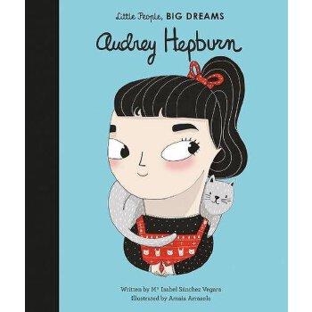 【现货】小女孩,大梦想:奥黛丽·赫本 Audrey Hepburn 英文原版 精装绘本 名人传记 Little People, Big Dreams 青少励志读物 国营进口!品质保证!