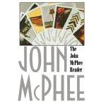 The John McPhee Reader [ISBN: 978-0374517199]