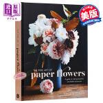 【中商原版】纸花的艺术 英文原版 The Fine Art of Paper Flowers: A Guide to