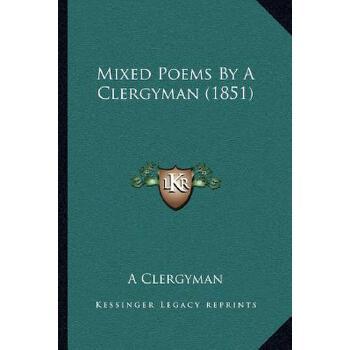【预订】Mixed Poems by a Clergyman (1851) 9781166952594 美国库房发货,通常付款后3-5周到货!