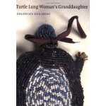 Turtle Lung Woman's Granddaughter (American Indian Lives) [