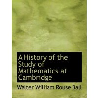 A History of the Study of Mathematics at Cambridge [ISBN: 9