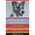 【预订】Minding Your Dog Business: A Practical Guide to Busines