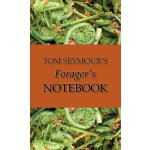 Tom Seymour's Forager's Notebook [ISBN: 978-1934949382]