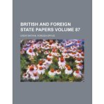 British and foreign state papers Volume 87 [ISBN: 978-12359