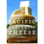 Pacific Northwest Cheese: A History [ISBN: 978-0870717048]
