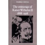【预订】The Entourage of Kaiser Wilhelm II, 1888 1918