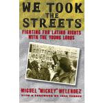 【预订】We Took the Streets: Fighting for Latino Rights with th