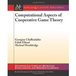 Computational Aspects of Cooperative Game Theory (Synthesis