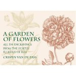 A Garden of Flowers: All 104 Engravings from the Hortus Flo