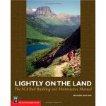 Lightly on the Land: The Sca Trail Building And Maintenance