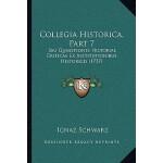 【预订】Collegia Historica, Part 7: Seu Quaestiones Historiae C