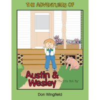 Adventuresof Austin and Wesley, the Little Pink Pig,the [IS