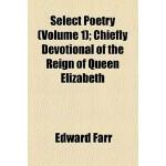 【预订】Select Poetry Volume 1; Chiefly Devotional of the Reign