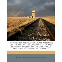 [Behring Sea arbitration]. Case presented on the part of th