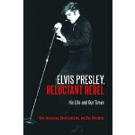 【预订】Elvis Presley, Reluctant Rebel: His Life and Our Times