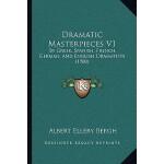 【预订】Dramatic Masterpieces V1: By Greek, Spanish, French, Ge
