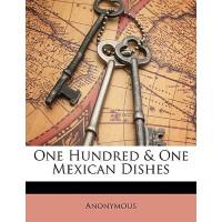 【预订】One Hundred & One Mexican Dishes 9781146993807