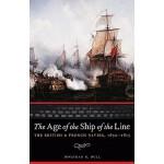 【预订】The Age of the Ship of the Line: The British and French