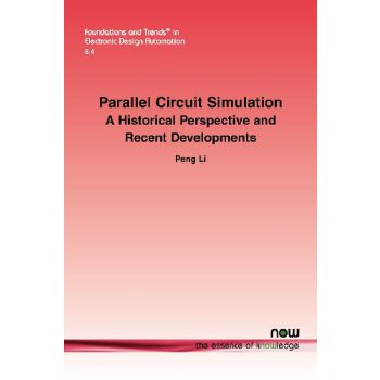 Parallel Circuit Simulation (Foundations and Trends in Electronic Design Automation) [ISBN: 978-1601985149] 美国发货无法退货,约五到八周到货