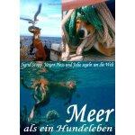 Meer ALS Ein Hundeleben (German Edition) [ISBN: 978-3732270
