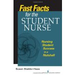 Fast Facts for the Student Nurse: Nursing Student Success i