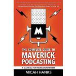 【预订】The Complete Guide to Maverick Podcasting: A Manual for