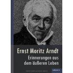 Ernst Moritz Arndt - Erinnerungen Aus Dem U Eren Leben (190