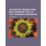 An English translation with sanskrit text of the Yogasara-s
