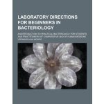 Laboratory Directions for Beginners in Bacteriology; An Int