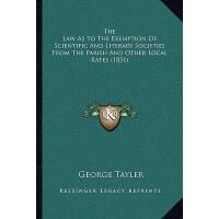 【预订】The Law as to the Exemption of Scientific and Literary